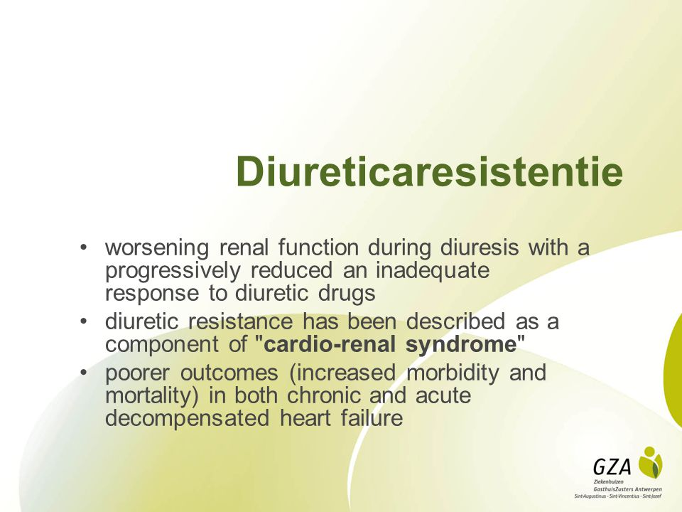 Diureticaresistentie worsening renal function during diuresis with a progressively reduced an inadequate response to diuretic drugs diuretic resistanc