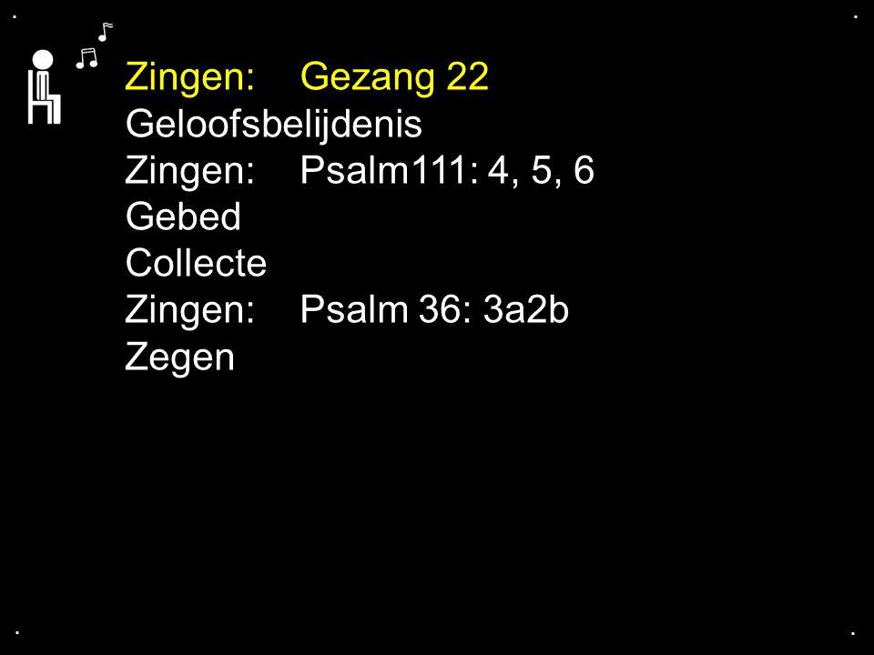 ... Gezang 22: 1, 2, 3, 4