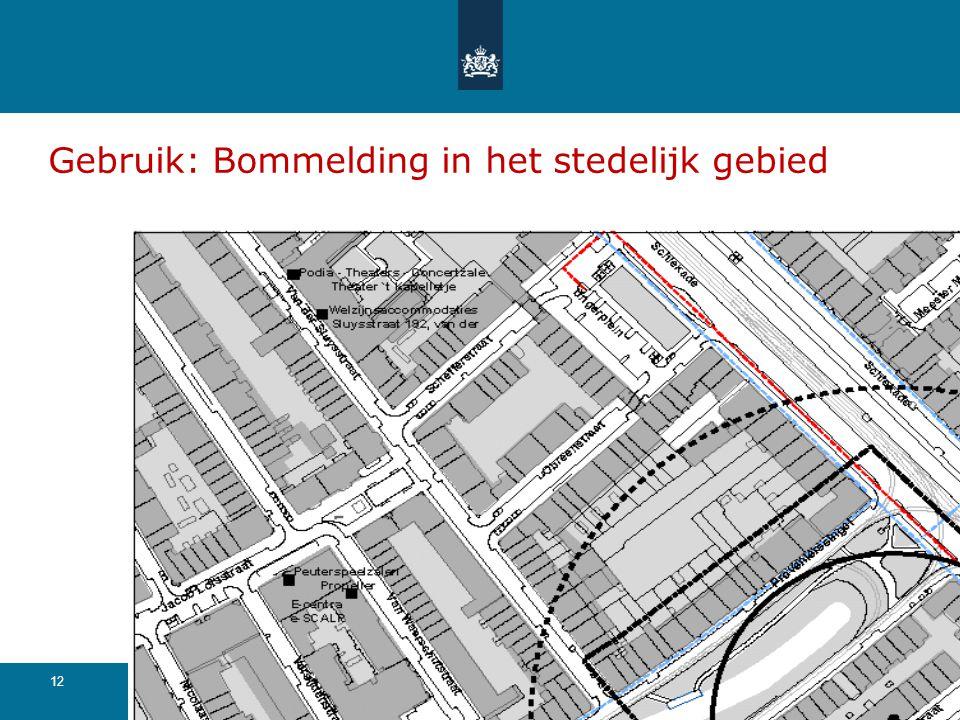12 21-3-2015 Basisregistratie Grootschalige Topografie Gebruik: Bommelding in het stedelijk gebied