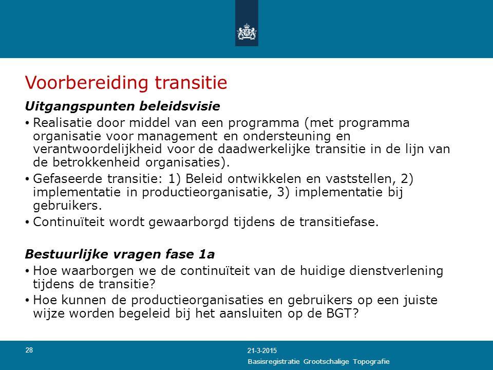 28 Voorbereiding transitie Uitgangspunten beleidsvisie Realisatie door middel van een programma (met programma organisatie voor management en onderste