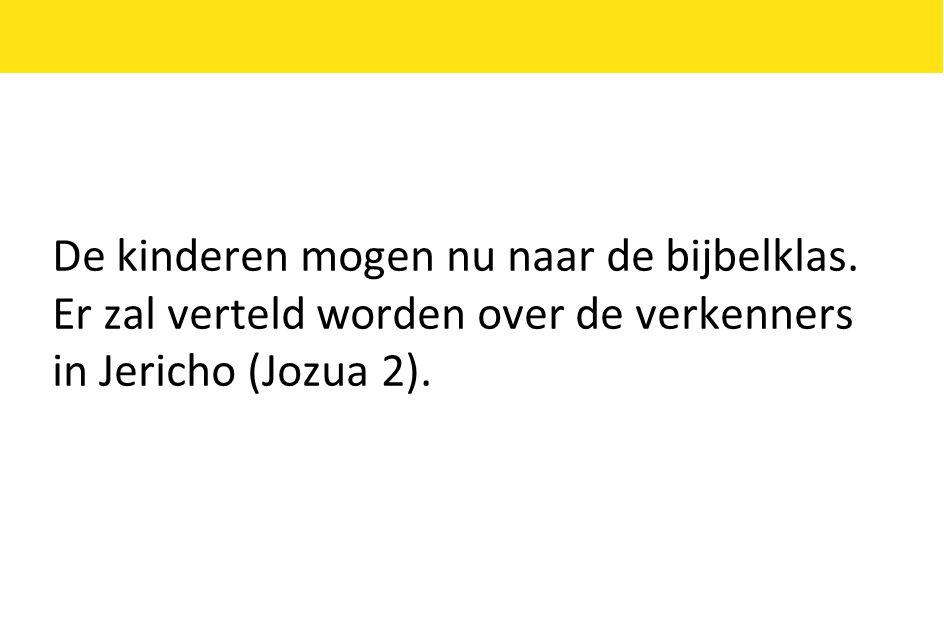 De kinderen mogen nu naar de bijbelklas. Er zal verteld worden over de verkenners in Jericho (Jozua 2).