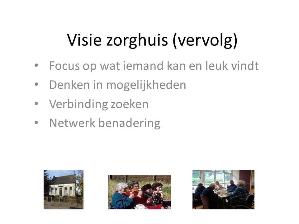 Visie zorghuis (vervolg) Met, voor en door inwoners, ondernemers en instellingen uit Kedichem e.o.