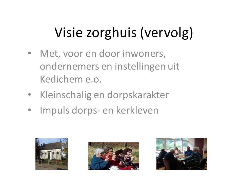 Brede maatschappelijke functie Inloophuis dorp & plek voor (kerkelijke) activiteiten Stages opleidingen zorg & welzijn Werkplek mensen met een (verstandelijke) beperking Voorschoolse opvang.
