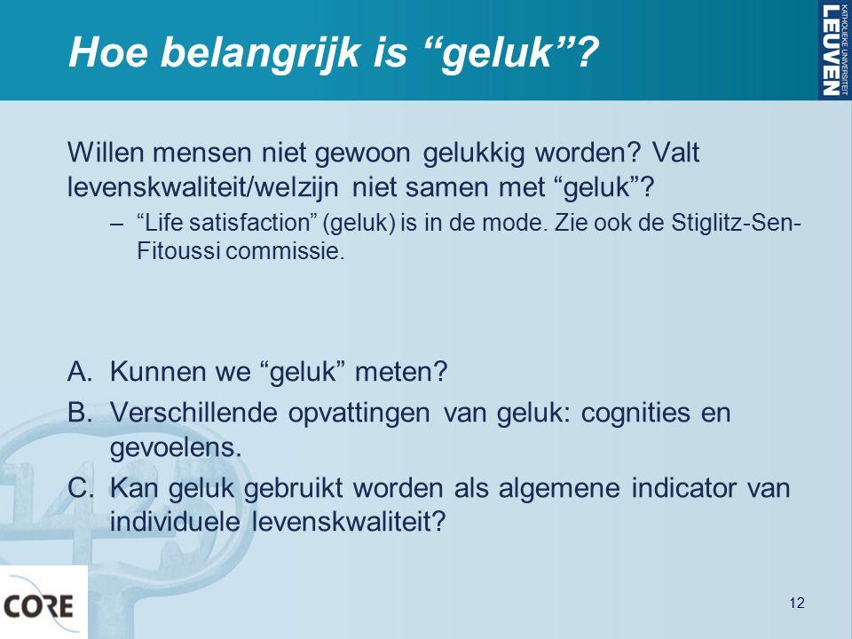 """Hoe belangrijk is """"geluk""""? Willen mensen niet gewoon gelukkig worden? Valt levenskwaliteit/welzijn niet samen met """"geluk""""? –""""Life satisfaction"""" (geluk"""