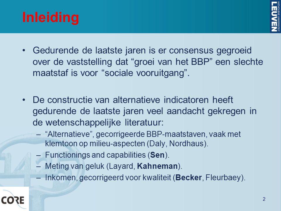 """Inleiding Gedurende de laatste jaren is er consensus gegroeid over de vaststelling dat """"groei van het BBP"""" een slechte maatstaf is voor """"sociale vooru"""