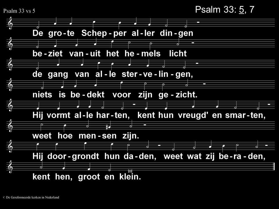 Psalm 33: 5, 7