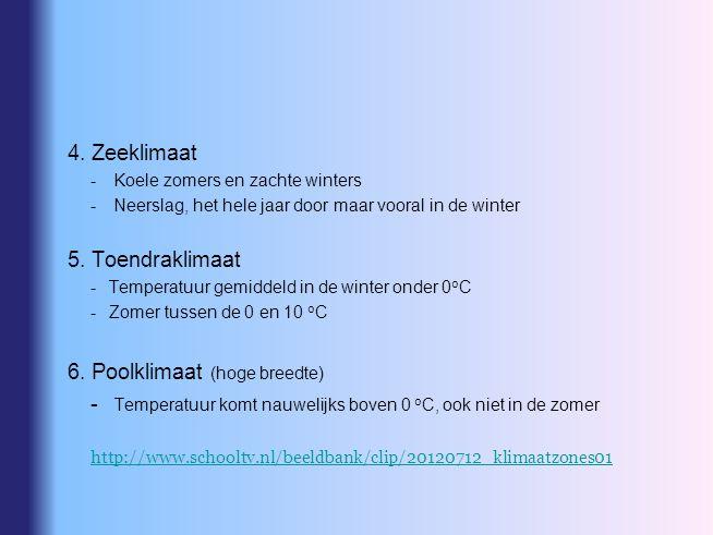 4. Zeeklimaat - Koele zomers en zachte winters - Neerslag, het hele jaar door maar vooral in de winter 5. Toendraklimaat -Temperatuur gemiddeld in de