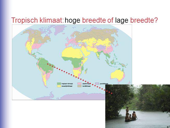 Tropisch klimaat: hoge breedte of lage breedte? lage breedte