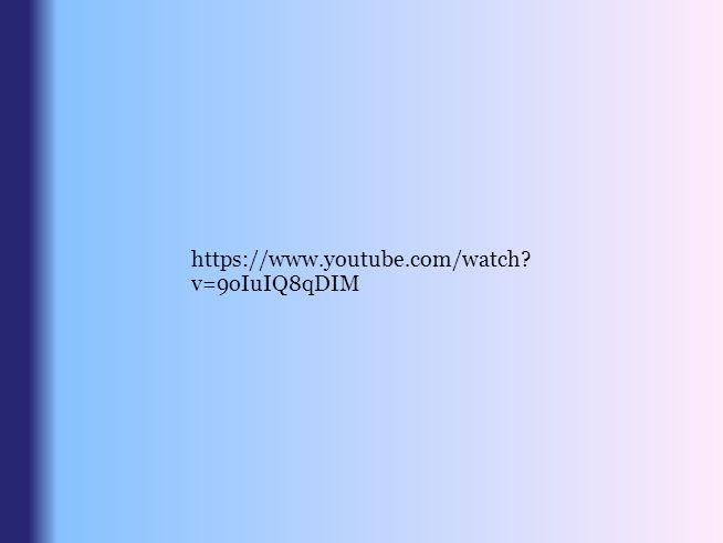 https://www.youtube.com/watch? v=9oIuIQ8qDIM