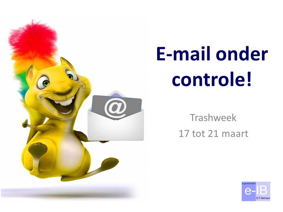 E-mail onder controle! Trashweek 17 tot 21 maart