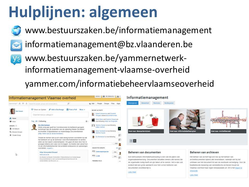 Hulplijnen: algemeen 21 maart 201516 www.bestuurszaken.be/informatiemanagement informatiemanagement@bz.vlaanderen.be www.bestuurszaken.be/yammernetwerk- informatiemanagement-vlaamse-overheid yammer.com/informatiebeheervlaamseoverheid
