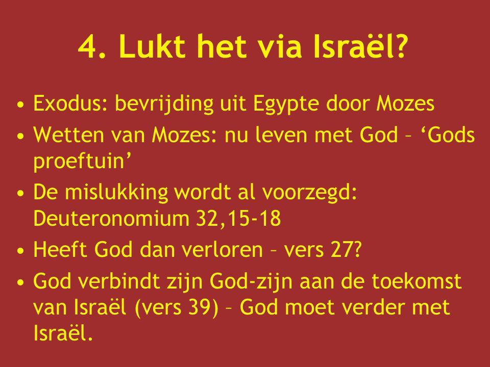 Exodus: bevrijding uit Egypte door Mozes Wetten van Mozes: nu leven met God – 'Gods proeftuin' De mislukking wordt al voorzegd: Deuteronomium 32,15-18