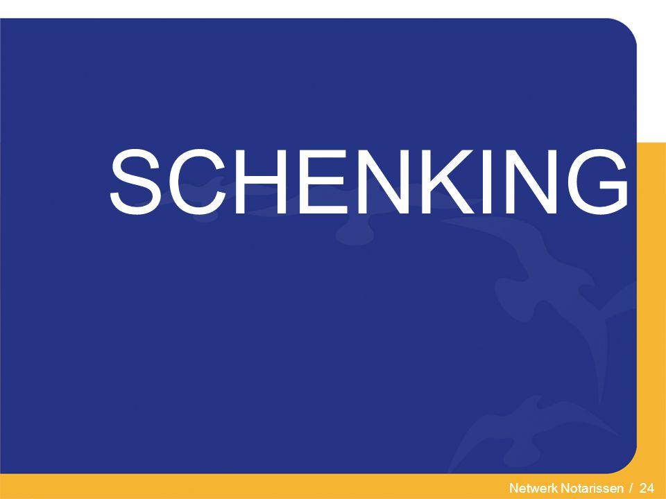 Netwerk Notarissen / 24 SCHENKING