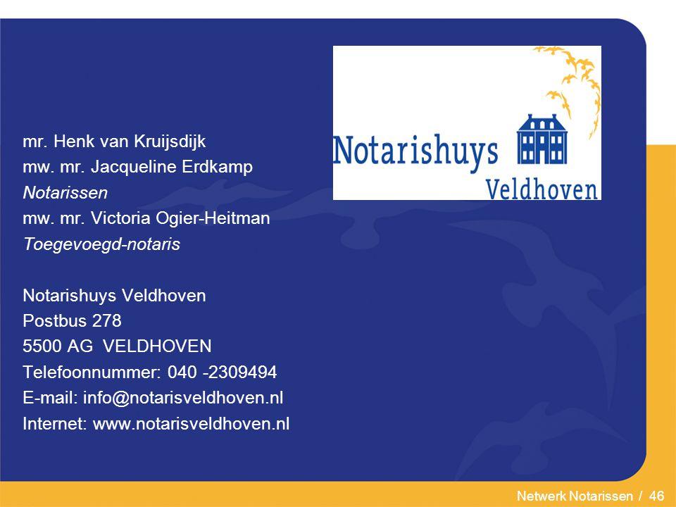 Netwerk Notarissen / 46 mr.Henk van Kruijsdijk mw.