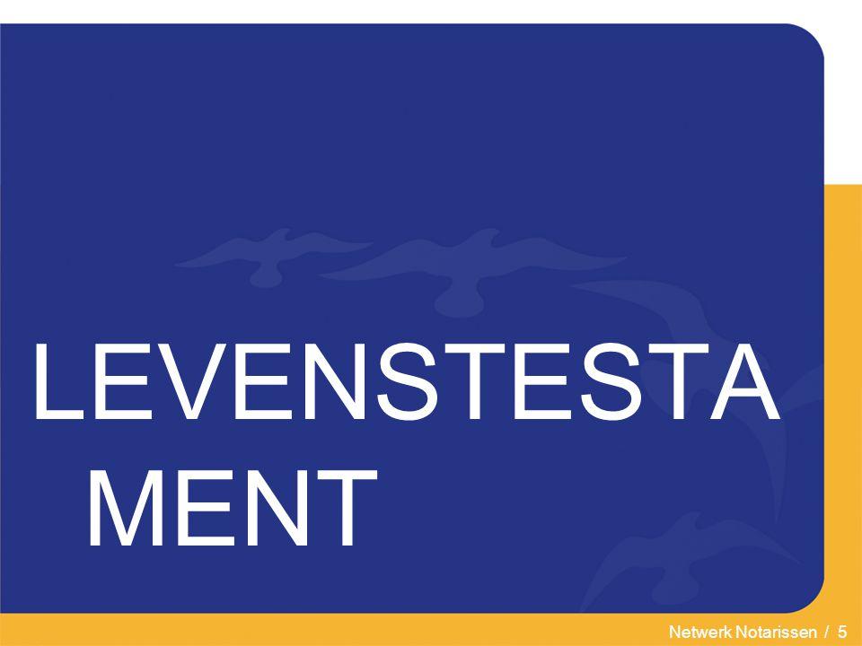 Netwerk Notarissen / 5 LEVENSTESTA MENT