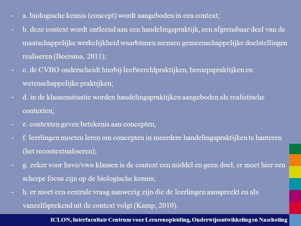ICLON, Interfacultair Centrum voor Lerarenopleiding, Onderwijsontwikkeling en Nascholing - a. biologische kennis (concept) wordt aangeboden in een con