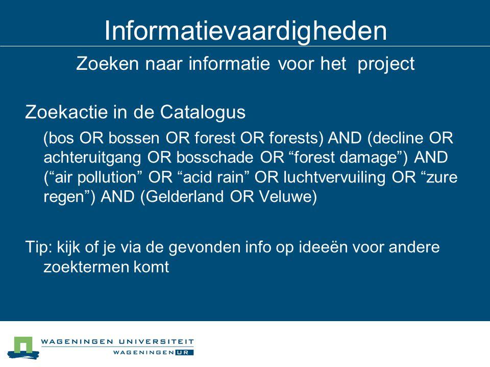Informatievaardigheden Zoeken naar informatie voor het project Zoekactie in de Catalogus (bos OR bossen OR forest OR forests) AND (decline OR achterui