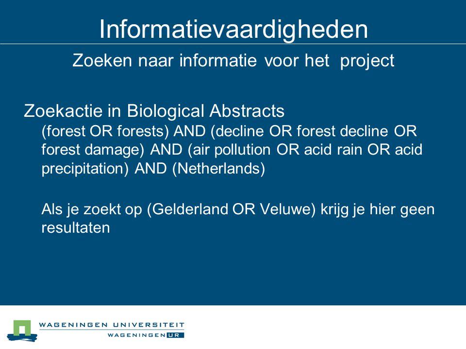 Informatievaardigheden Zoeken naar informatie voor het project Zoekactie in Biological Abstracts (forest OR forests) AND (decline OR forest decline OR