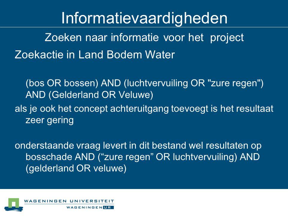 Informatievaardigheden Zoeken naar informatie voor het project Zoekactie in Land Bodem Water (bos OR bossen) AND (luchtvervuiling OR