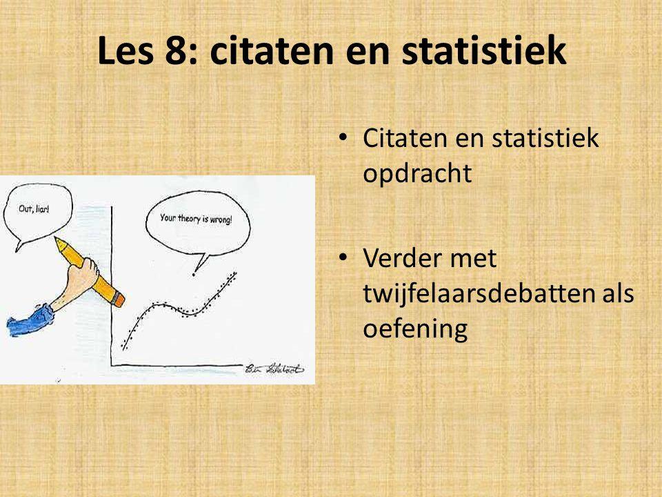 Les 8: citaten en statistiek Citaten en statistiek opdracht Verder met twijfelaarsdebatten als oefening