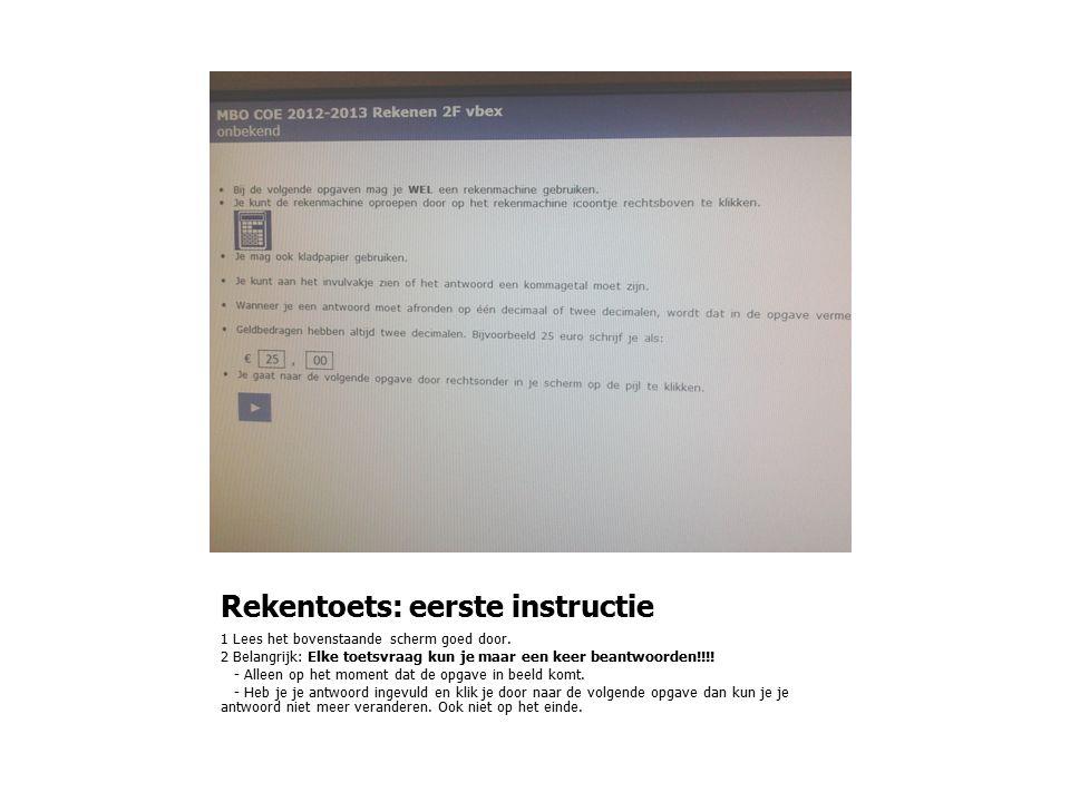 Rekentoets: eerste instructie 1 Lees het bovenstaande scherm goed door.