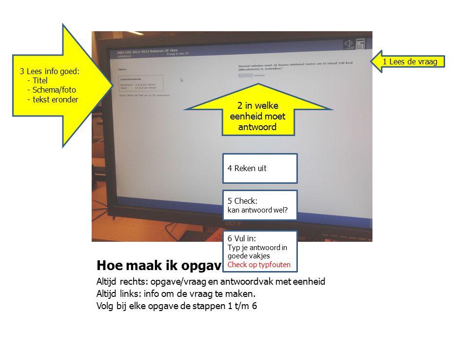 Hoe maak ik opgave Altijd rechts: opgave/vraag en antwoordvak met eenheid Altijd links: info om de vraag te maken.