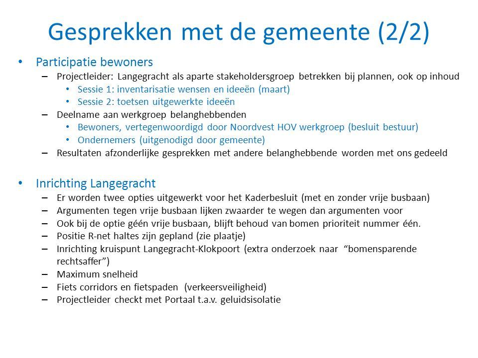 Gesprekken met de gemeente (2/2) Participatie bewoners – Projectleider: Langegracht als aparte stakeholdersgroep betrekken bij plannen, ook op inhoud
