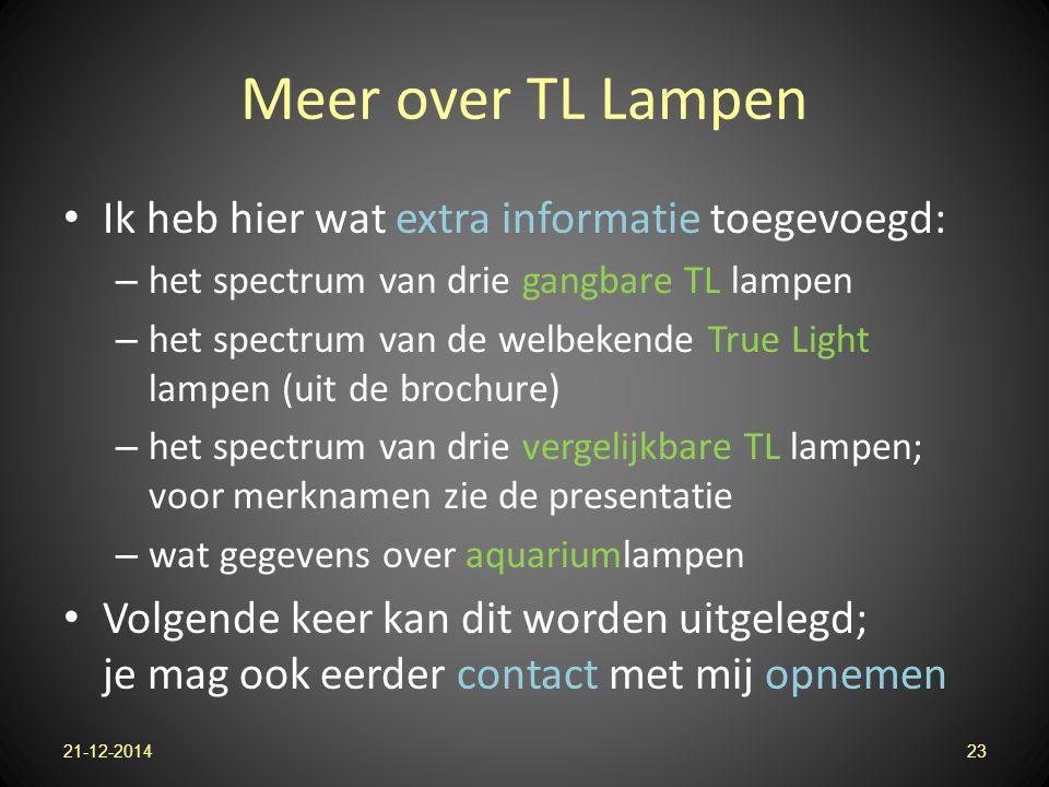 Meer over TL Lampen Ik heb hier wat extra informatie toegevoegd: – het spectrum van drie gangbare TL lampen – het spectrum van de welbekende True Ligh