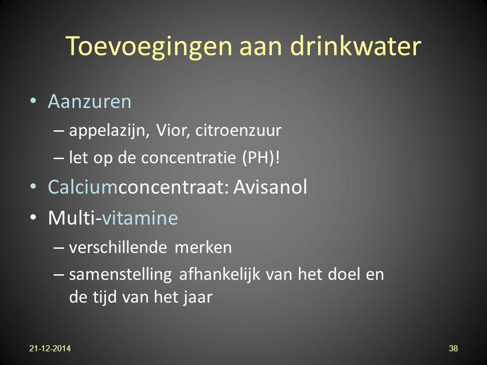 Toevoegingen aan drinkwater Aanzuren – appelazijn, Vior, citroenzuur – let op de concentratie (PH)! Calciumconcentraat: Avisanol Multi-vitamine – vers