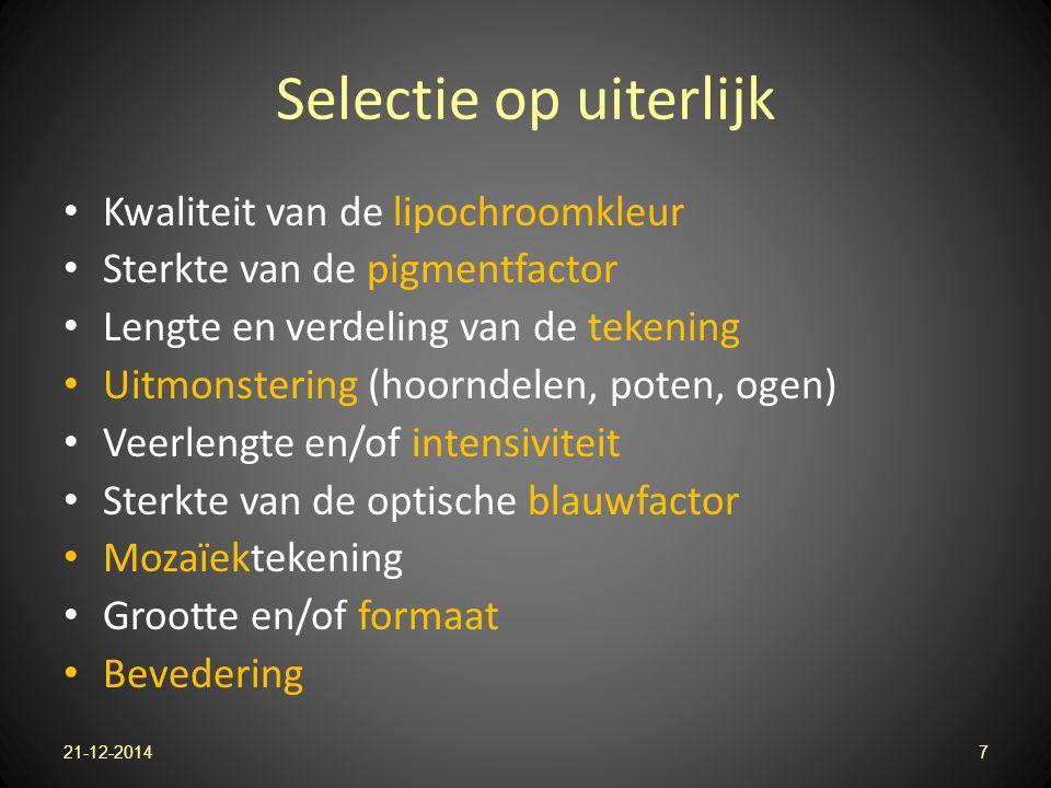 Selectie op uiterlijk Kwaliteit van de lipochroomkleur Sterkte van de pigmentfactor Lengte en verdeling van de tekening Uitmonstering (hoorndelen, pot