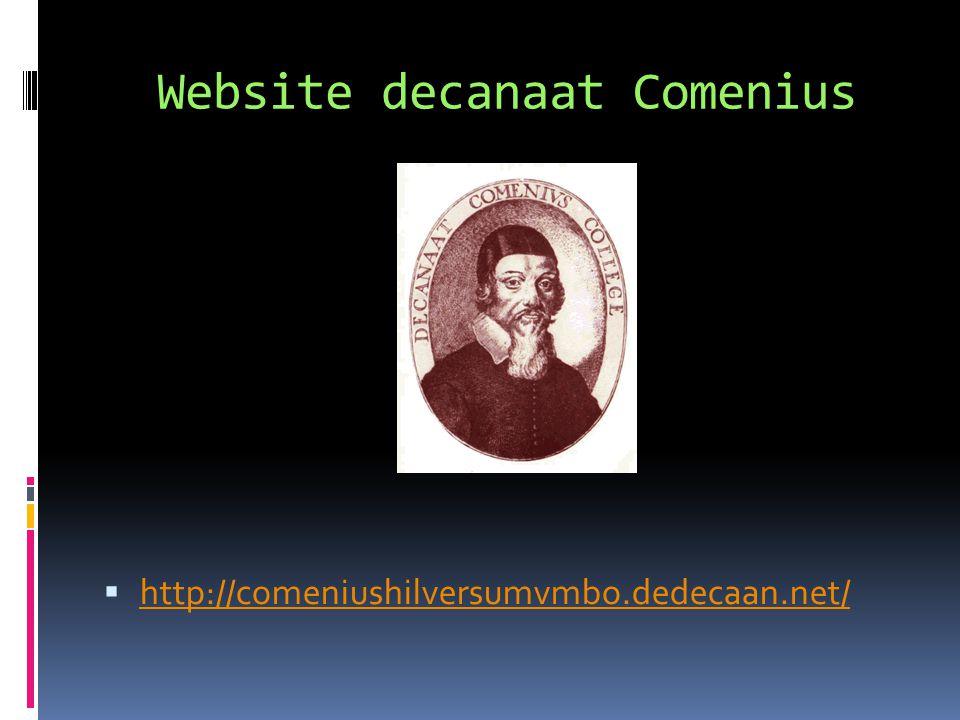 Website decanaat Comenius  http://comeniushilversumvmbo.dedecaan.net/ http://comeniushilversumvmbo.dedecaan.net/