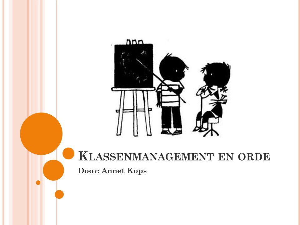 I NHOUD Klassenmanagement Regels en afspraken Preventie Gedrag van de docent(e) Stopgedrag