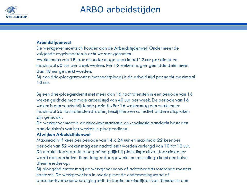 ARBO arbeidstijden Arbeidstijdenwet De werkgever moet zich houden aan de Arbeidstijdenwet. Onder meer de volgende regels moeten in acht worden genomen