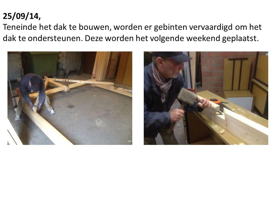 25/09/14, Teneinde het dak te bouwen, worden er gebinten vervaardigd om het dak te ondersteunen.