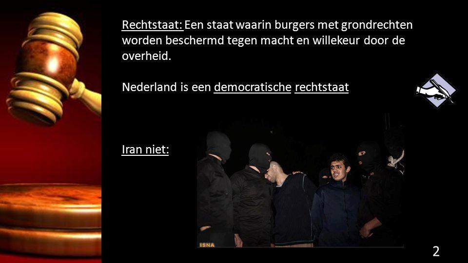 Rechtstaat: Een staat waarin burgers met grondrechten worden beschermd tegen macht en willekeur door de overheid. Nederland is een democratische recht