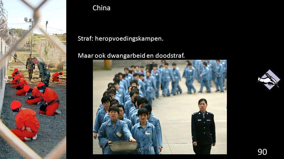 China 90 de grondwet. Straf: heropvoedingskampen. Maar ook dwangarbeid en doodstraf.