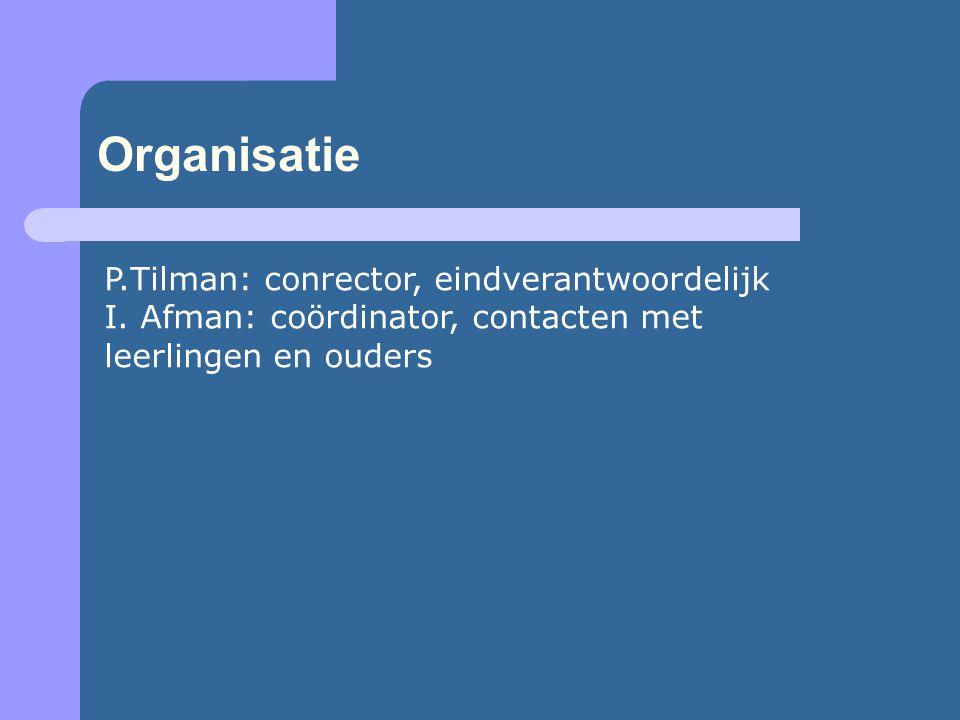 Organisatie P.Tilman: conrector, eindverantwoordelijk I.