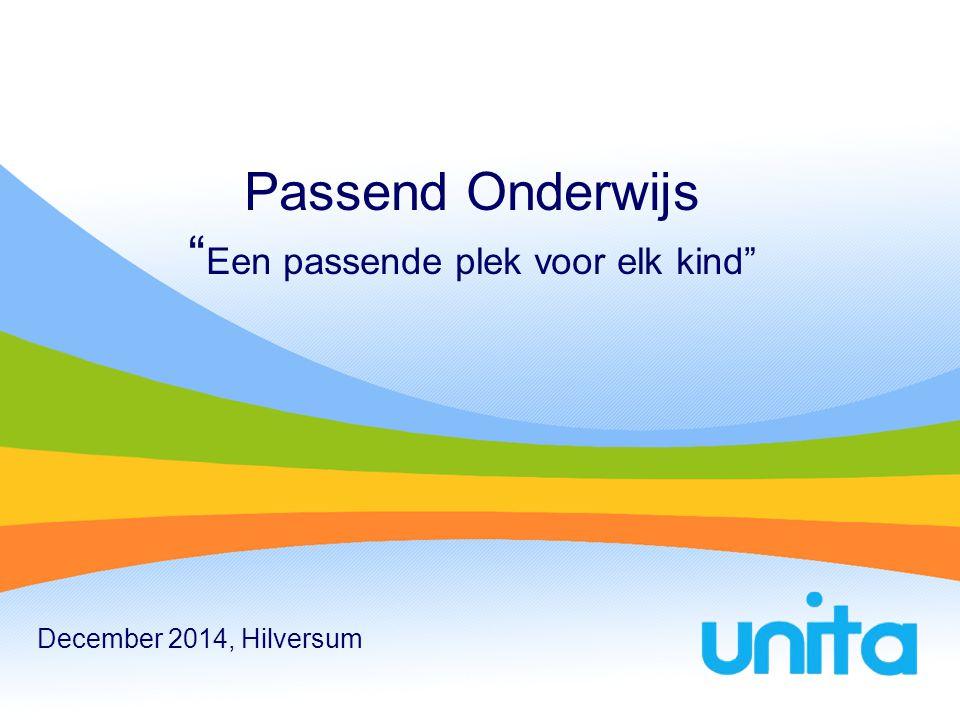 Passend Onderwijs Een passende plek voor elk kind December 2014, Hilversum