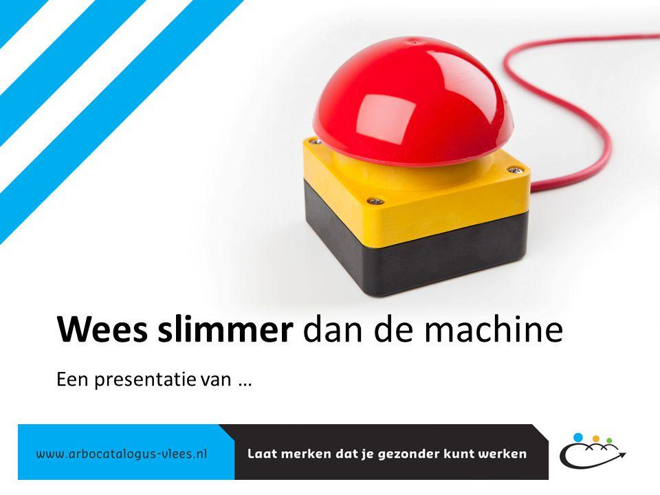 Inhoud presentatie Werken met machines Over welke risico's hebben we het.