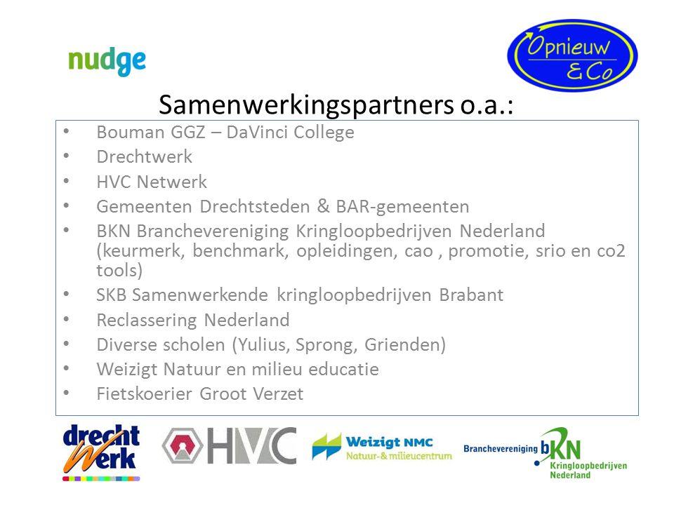 Samenwerkingspartners o.a.: Bouman GGZ – DaVinci College Drechtwerk HVC Netwerk Gemeenten Drechtsteden & BAR-gemeenten BKN Branchevereniging Kringloop