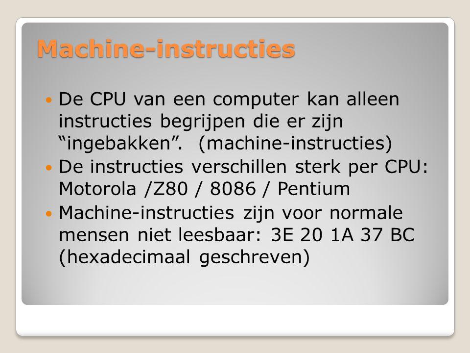 """Machine-instructies De CPU van een computer kan alleen instructies begrijpen die er zijn """"ingebakken"""". (machine-instructies) De instructies verschille"""