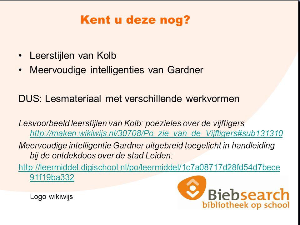 Kent u deze nog? Leerstijlen van Kolb Meervoudige intelligenties van Gardner DUS: Lesmateriaal met verschillende werkvormen Lesvoorbeeld leerstijlen v