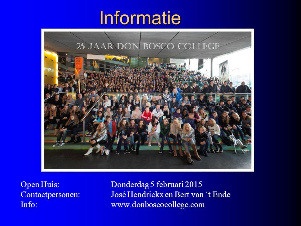 Informatie Open Huis: Donderdag 5 februari 2015 Contactpersonen: José Hendrickx en Bert van 't Ende Info: www.donboscocollege.com