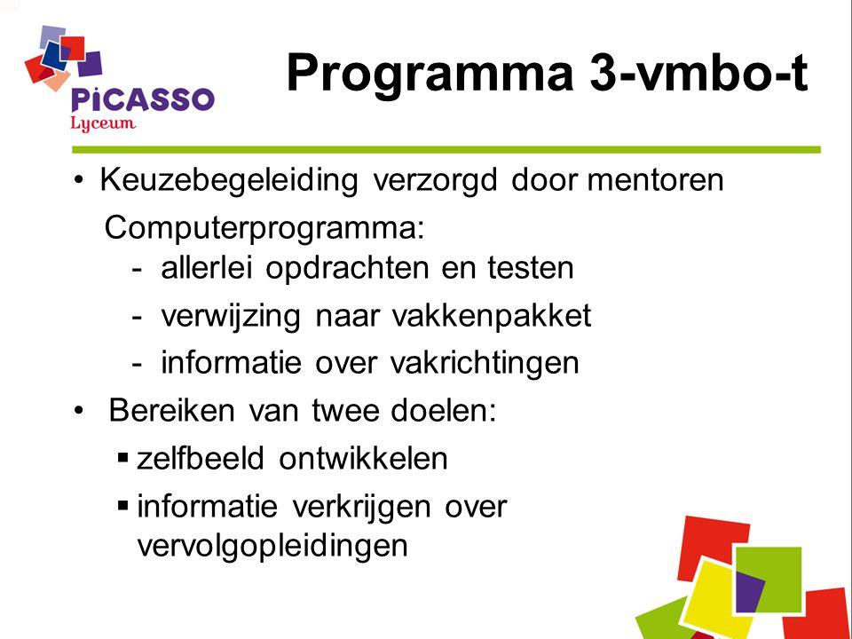 Programma 3-vmbo-t Keuzebegeleiding verzorgd door mentoren Computerprogramma: - allerlei opdrachten en testen - verwijzing naar vakkenpakket - informa