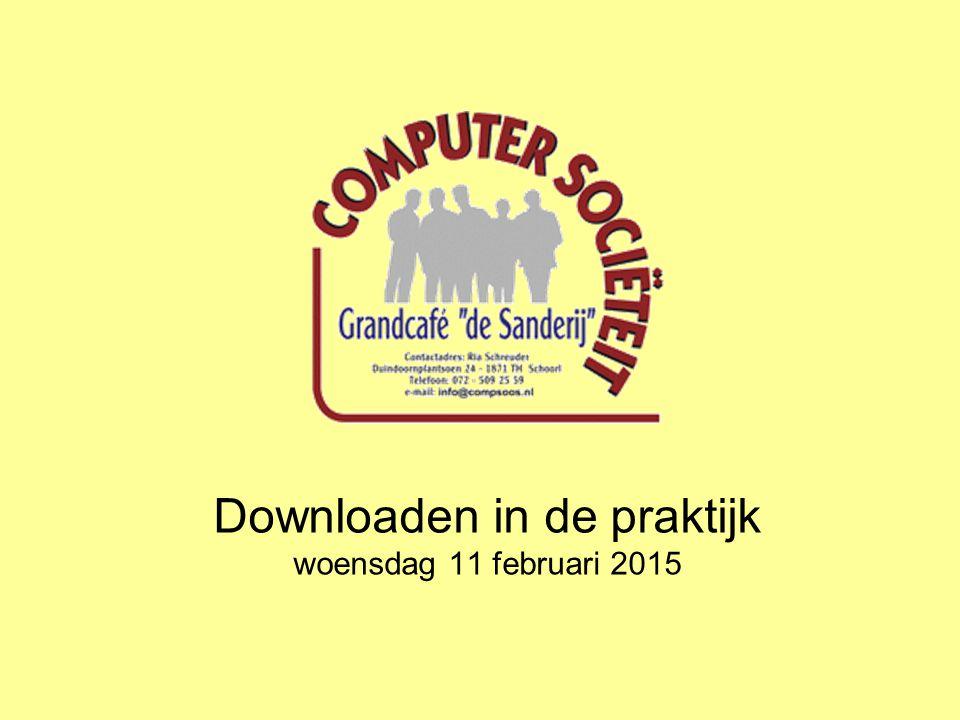 Downloaden in de praktijk woensdag 11 februari 2015