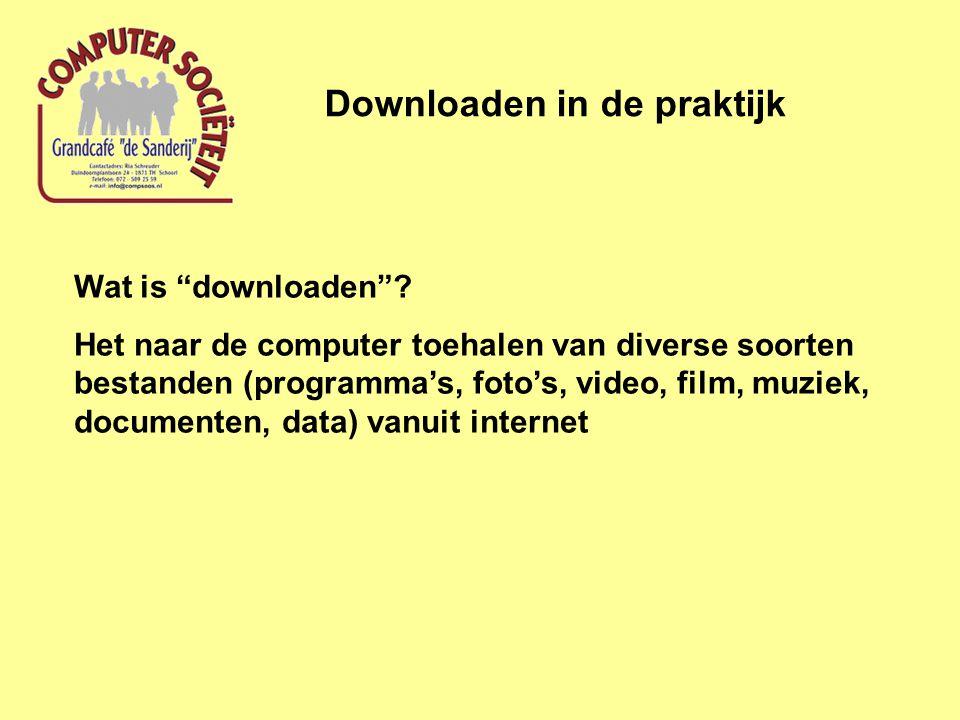 Downloaden in de praktijk Wat is downloaden .