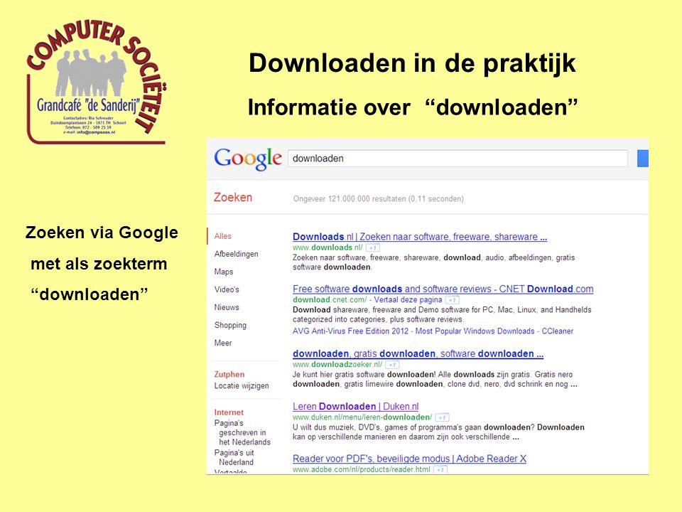 Informatie over downloaden Website leren downloaden http://www.duken.nl/menu/leren-downloaden/ Downloaden in de praktijk