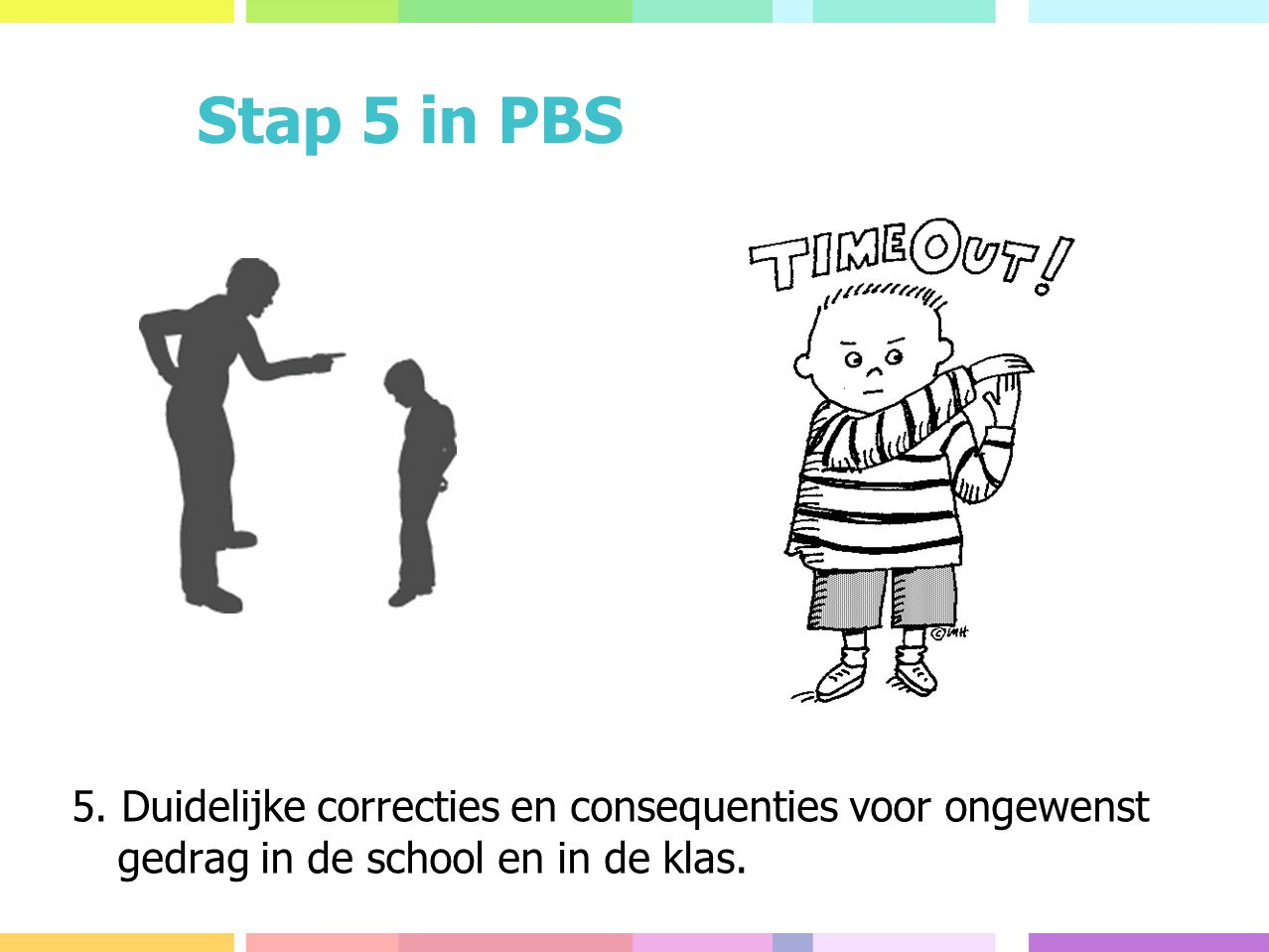 Stap 5 in PBS 5.