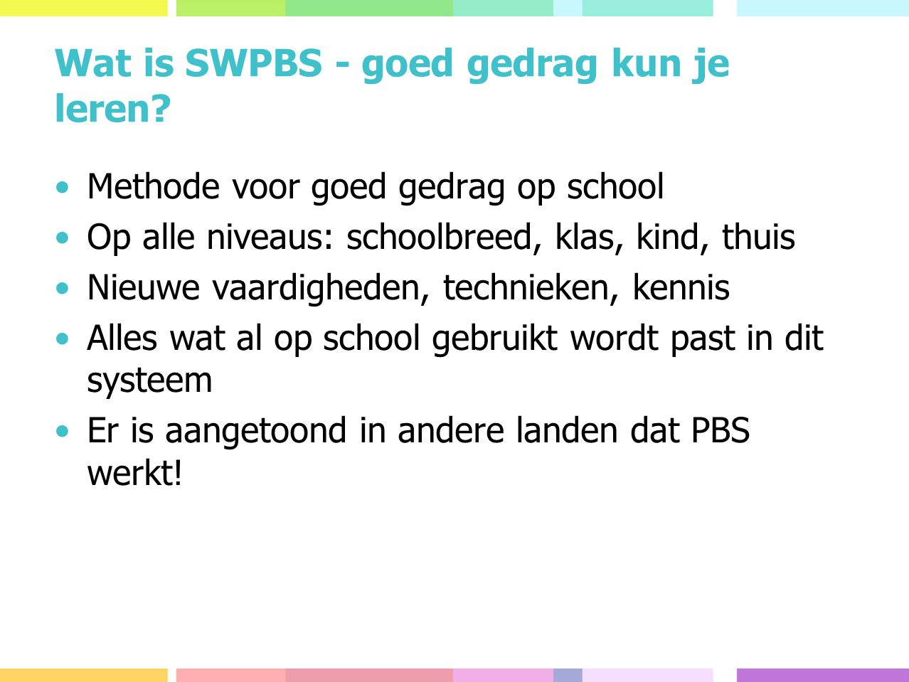 Wat is SWPBS - goed gedrag kun je leren.