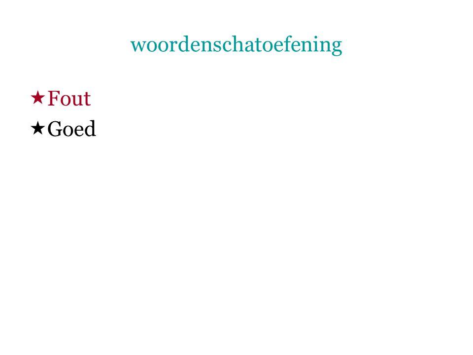 woordenschatoefening  Fout  Goed